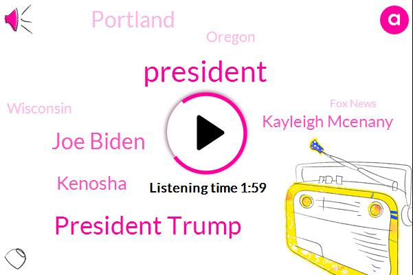 President Trump,Joe Biden,Kenosha,Kayleigh Mcenany,FOX,Portland,Oregon,Wisconsin,Fox News,Maas Nissan Traffic,White House,America,Ted Wheeler,Tony Evers,Pittsburgh,Foreman,Lisa Gardner,United States