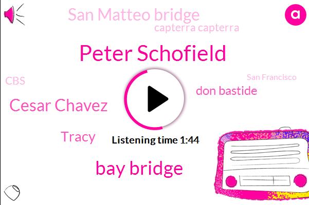 Peter Schofield,Bay Bridge,Cesar Chavez,Tracy,Don Bastide,San Matteo Bridge,Kcbs,Capterra Capterra,CBS,San Francisco,Writer,Peter East