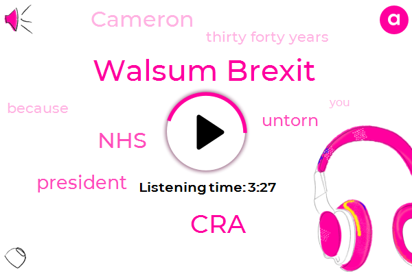 Brexit,Walsum Brexit,CRA,NHS,President Trump,Untorn,Cameron,Thirty Forty Years