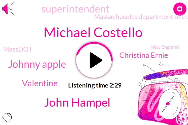 Michael Costello,John Hampel,Johnny Apple,Valentine,Christina Ernie,Superintendent,Massachusetts Department Of Transportation,Massdot,New England