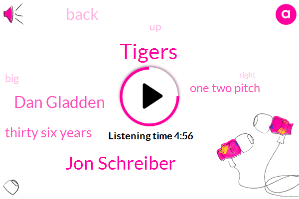 Tigers,Jon Schreiber,Dan Gladden,Thirty Six Years,One Two Pitch