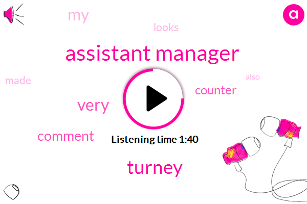 Assistant Manager,Turney