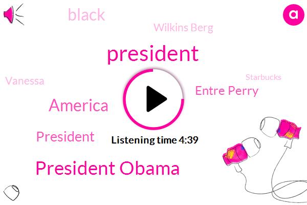 President Trump,President Obama,America,Entre Perry,Wilkins Berg,Vanessa,Starbucks,New York Times,CBS,Pittsburgh,Proxima,Baltimore,United States,Williamson,Seventy Percent