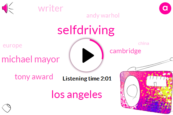Selfdriving,Los Angeles,Michael Mayor,Tony Award,Cambridge,Writer,Andy Warhol,Europe,China,French President,Senate Commerce Committee,Dr Scott Condie,Warhol,Rob Broth,Massachusetts,American Repetory Theater,Truman Capote,Mccrone,Greece,Emmanuel Macron,Eighty Hours,Fifty Years