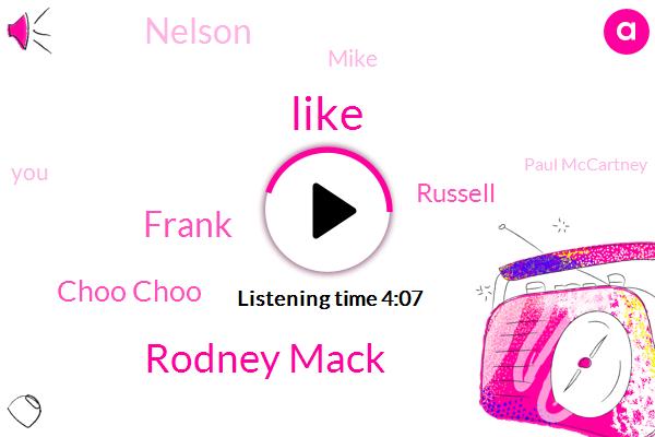 Rodney Mack,Frank,Choo Choo,Russell,Nelson,Mike,Paul Mccartney,Brussels,Beatles,Brockton,Hamas,Brooklyn,Nausea,Kevin,Million Years