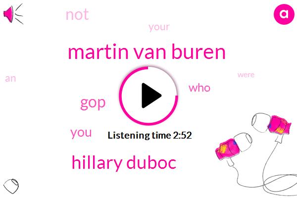 Martin Van Buren,Hillary Duboc,GOP