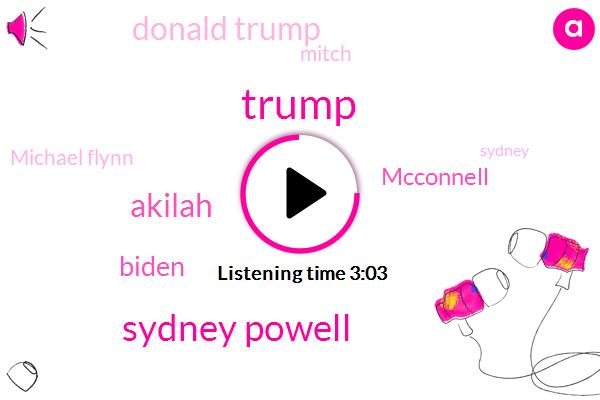 Sydney Powell,Akilah,Donald Trump,Biden,Mcconnell,Mitch,Michael Flynn,Sydney,Steve Bannon,Senate,United States,Stu Hong,Bill Clinton,Paul Manafort,FBI,Joe Biden