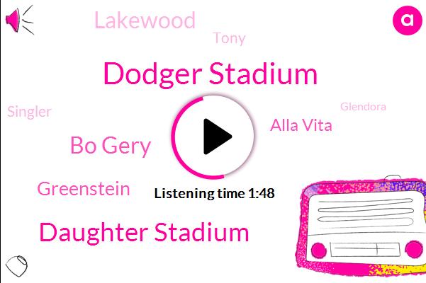 Dodger Stadium,Daughter Stadium,Bo Gery,Greenstein,Alla Vita,Lakewood,Tony,Singler,Glendora,Norwalk