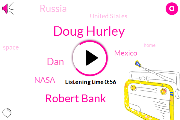 Nasa,Russia,Doug Hurley,Mexico,Robert Bank,United States,DAN