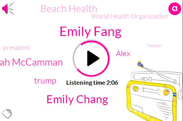 Taiwan,Beijing,NPR,United States,Emily Fang,Emily Chang,Sarah Mccamman,Virginia,Donald Trump,Beach Health,Beirut,President Trump,Secretary,World Health Organization,Alex,Lebanon,Tokyo