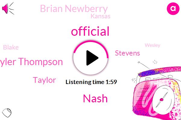 Official,Nash,Schuyler Thompson,Taylor,Stevens,Brian Newberry,Kansas,Blake,Wesley,Coordinator