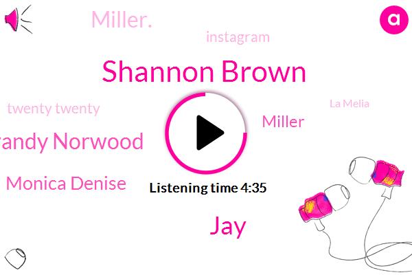 Shannon Brown,JAY,Murder,Instagram,La Melia,Brandy Norwood,Monica Denise,Twenty Twenty,Miller,Miller.