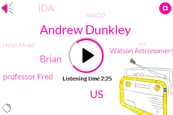 Andrew Dunkley,United States,Brian,Professor Fred,Watson Astronomer Lodge,IDA,Waco,Heidi Afraid