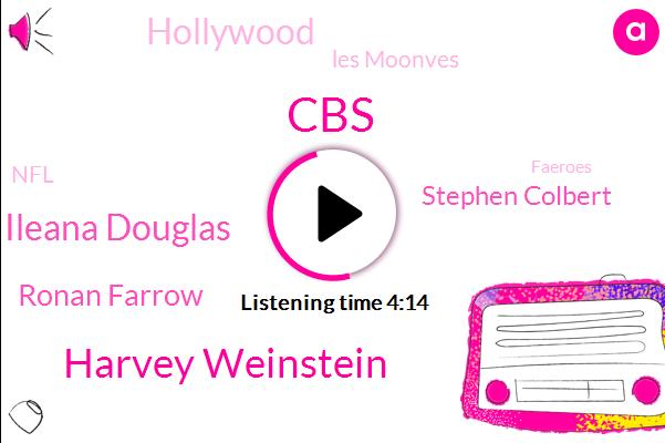 CBS,Harvey Weinstein,Ileana Douglas,Ronan Farrow,Stephen Colbert,Hollywood,Les Moonves,NFL,Faeroes,Harassment,Charlie Rose,Owen Alexander,Rape,Assault,Writer,Barber,Ten Fifteen Years,Seventy Years
