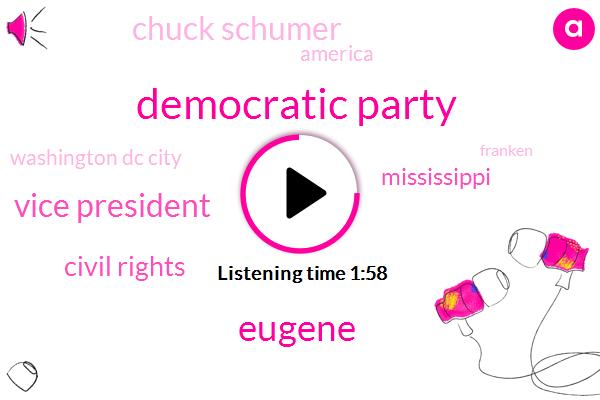 Democratic Party,Eugene,Vice President,Civil Rights,Mississippi,Chuck Schumer,America,Washington Dc City,Franken