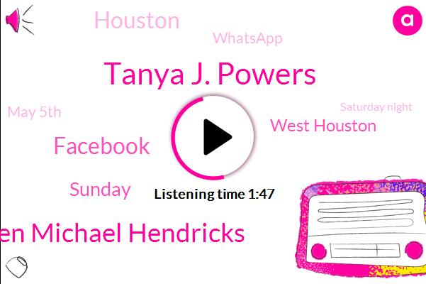 Tanya J. Powers,Steven Michael Hendricks,Facebook,Sunday,West Houston,Houston,Whatsapp,May 5Th,Saturday Night,California Highway Patrol,FOX,35 Year Old,Tonight,One Video,Ron Borsa,Instagram,India,Nine Month Old,California Highway,Los Angeles