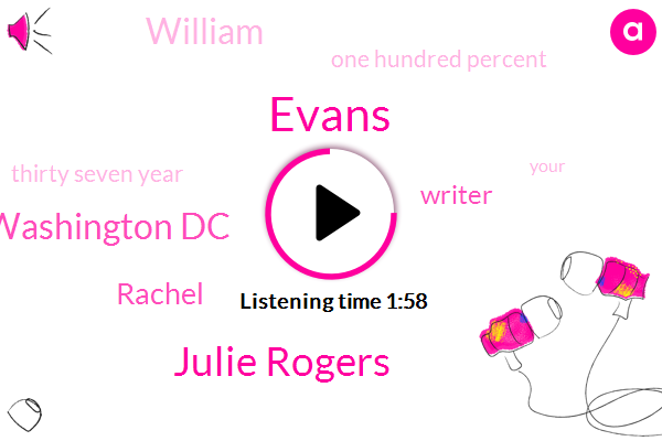 Evans,Julie Rogers,Washington Dc,Rachel,Writer,William,One Hundred Percent,Thirty Seven Year