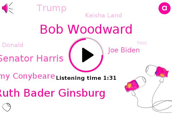 Bob Woodward,Nbc News,Ruth Bader Ginsburg,Senator Harris,Amy Conybeare,Joe Biden,Donald Trump,President United States,Msnbc,Keisha Land,President Trump,Atlanta,Reid,Taylor,Official