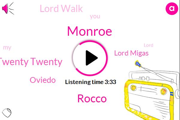 Lord Twenty Twenty,Monroe,Lord Migas,Lord Walk,Oviedo,Rocco