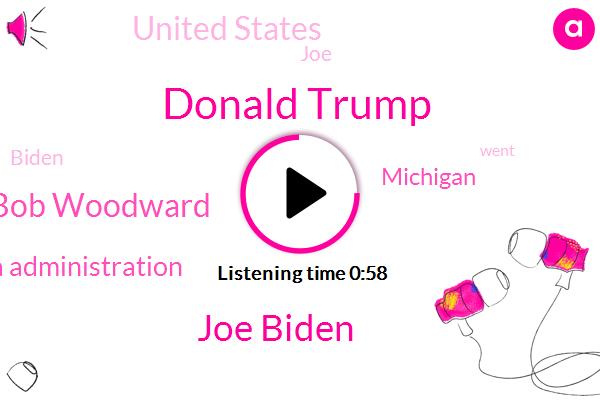 Donald Trump,Joe Biden,Bob Woodward,Obama Administration,United States,Michigan