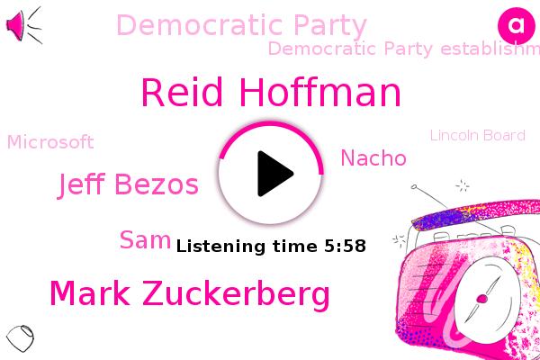 Silicon Valley,Reid Hoffman,Democratic Party,Democratic Party Establishment,Microsoft,Mark Zuckerberg,Jeff Bezos,Editor,SAM,Founder,Nacho,Minnesota,Lincoln Board,Democrats.