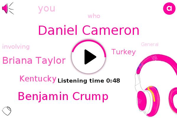 Daniel Cameron,Benjamin Crump,Briana Taylor,Turkey,Kentucky