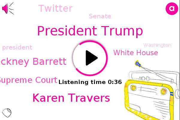 President Trump,Karen Travers,Supreme Court,White House,ABC,Judge Amy Cockney Barrett,Twitter,Senate,Washington,Football