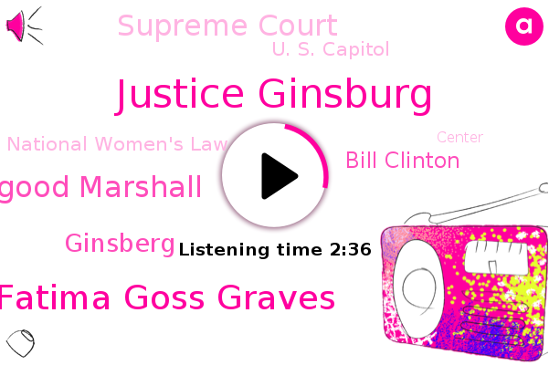 Justice Ginsburg,Fatima Goss Graves,Thurgood Marshall,Supreme Court,Ginsberg,President Trump,U. S. Capitol,Bill Clinton,National Women's Law,Toa High,Rape,Center