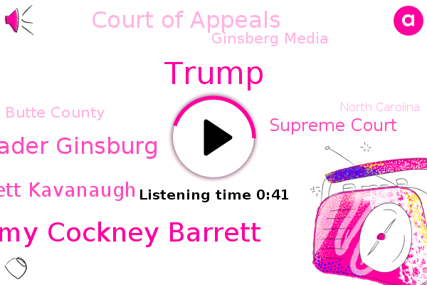 Justice Amy Cockney Barrett,Donald Trump,Ruth Bader Ginsburg,Supreme Court,Brett Kavanaugh,Court Of Appeals,Ginsberg Media,Butte County,North Carolina