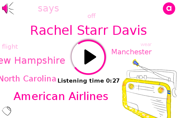 Rachel Starr Davis,New Hampshire,American Airlines,North Carolina,Manchester