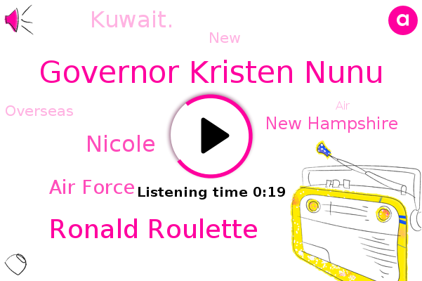 New Hampshire,Governor Kristen Nunu,Ronald Roulette,Air Force,Nicole,Kuwait.