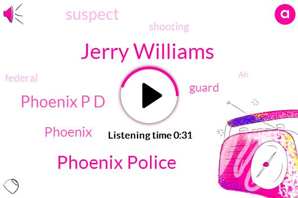 Jerry Williams,Phoenix,Phoenix Police,Phoenix P D