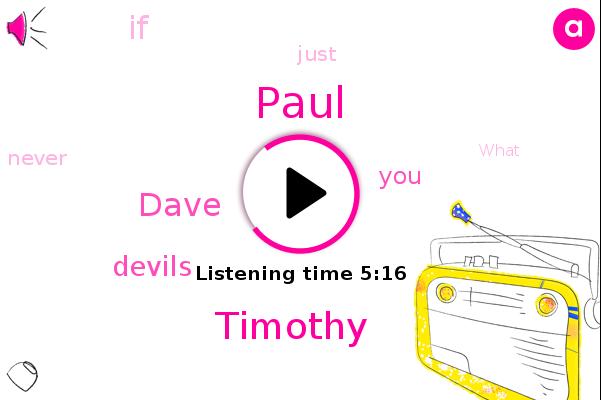 Devils,Paul,Timothy,Dave