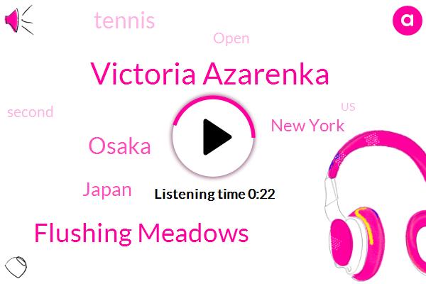 Flushing Meadows,Victoria Azarenka,Tennis,Osaka,Japan,New York