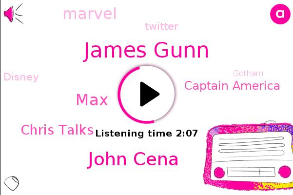 James Gunn,Marvel,John Cena,MAX,Chris Talks,HBO,Twitter,Gotham,Disney,Captain America
