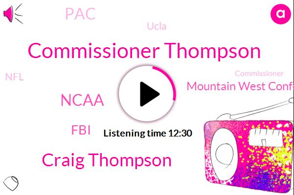 Commissioner,Football,Paul,Commissioner Thompson,Ncaa,Basketball,FBI,Mountain West Conference,Colorado,Craig Thompson,PAC,New Mexico,Soccer,Ucla,California,San Diego,FLU,NFL