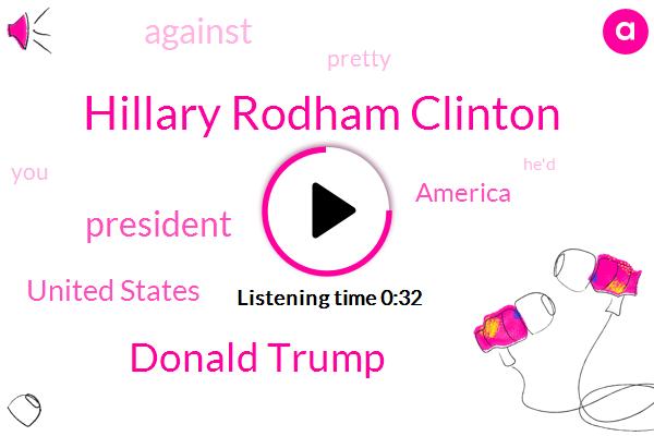 Hillary Rodham Clinton,Donald Trump,President Trump,United States,America