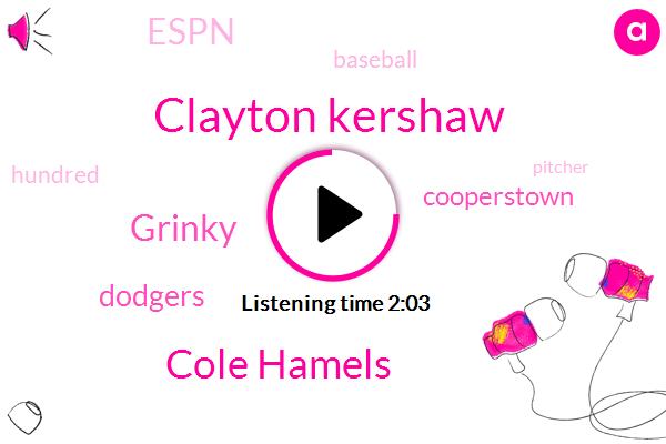 Clayton Kershaw,Dodgers,Cooperstown,Espn,Cole Hamels,Baseball,Grinky