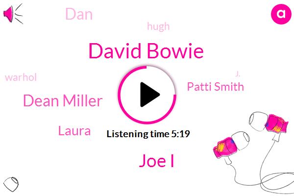 New York,David Bowie,Joe I,Mumps,Dean Miller,Pubic Hair,Laura,Patti Smith,DAN,Hugh,Warhol,Iggy,J.,NYU,Philip,Lauren