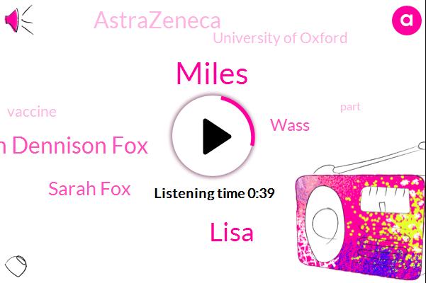 Astrazeneca,Rich Dennison Fox,Sarah Fox,Wass,University Of Oxford,Miles,Lisa