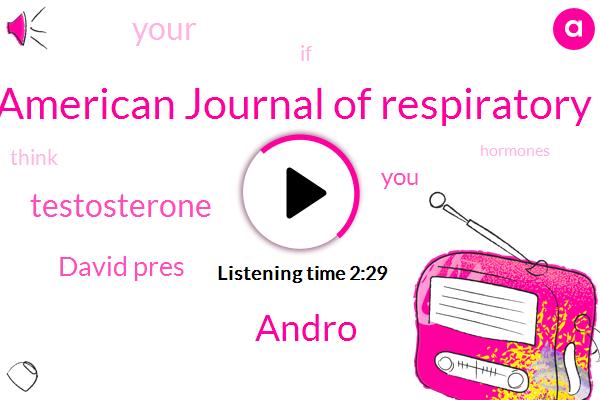 American Journal Of Respiratory,Andro,Testosterone,David Pres