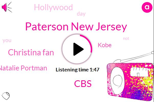 Paterson New Jersey,CBS,Christina Fan,Natalie Portman,Kobe,Hollywood