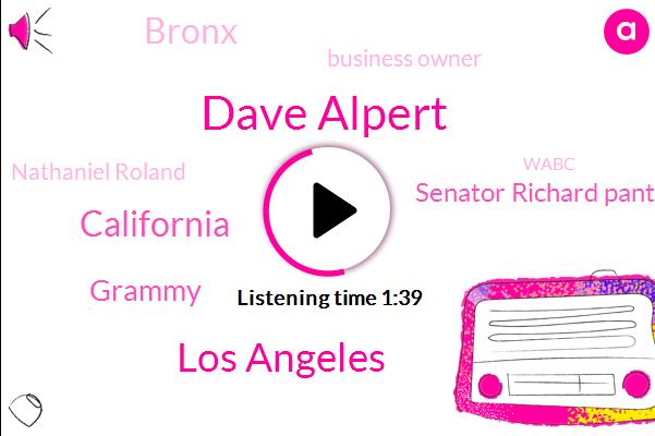 Dave Alpert,Los Angeles,California,Grammy,Senator Richard Pants,Bronx,Business Owner,Nathaniel Roland,Wabc,Kidnapping,Francis,Bernie,President Trump,Smith