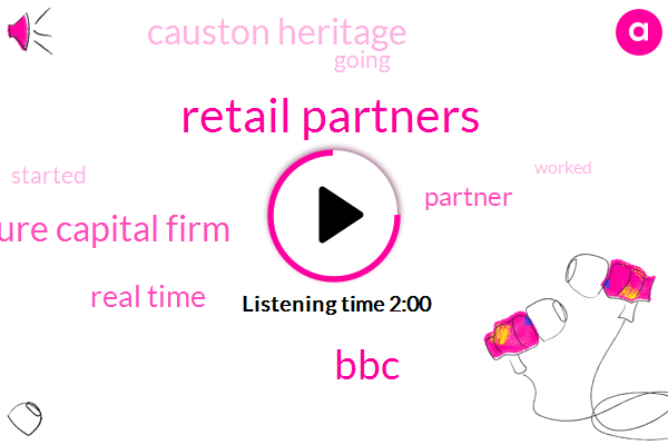 Retail Partners,BBC,Venture Capital Firm,Real Time,Partner,Causton Heritage
