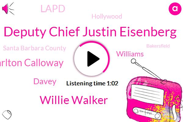 Deputy Chief Justin Eisenberg,Willie Walker,Carlton Calloway,Santa Barbara County,Hollywood,Extortion,Lapd,Robbery,Davey,Bakersfield,Assault,Williams