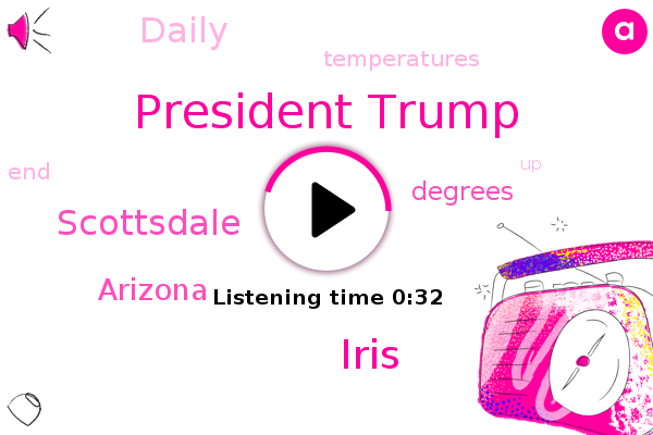 President Trump,Scottsdale,Iris,Arizona