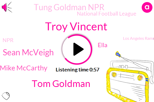 Troy Vincent,Tung Goldman Npr,National Football League,Dallas,Tom Goldman,NPR,Los Angeles Rams,Sean Mcveigh,Mike Mccarthy,Ella,Executive