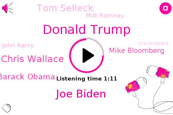 Vice President,Donald Trump,Joe Biden,Chris Wallace,Barack Obama,President Trump,Mike Bloomberg,Tom Selleck,Mitt Romney,Florida,John Kerry,New York