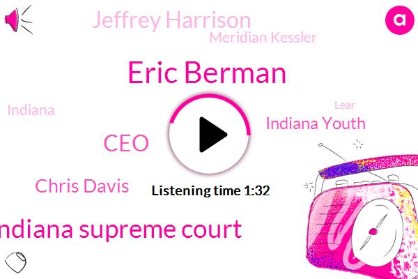 Eric Berman,Indiana Supreme Court,CEO,Wibc,Chris Davis,Indiana Youth,Jeffrey Harrison,Meridian Kessler,Indiana,Lear,Indianapolis,Paulsen,Twitter,Doug,Congress,Four Hundred Million Dollars,Twenty Twenty Four Day,Four Billion Dollar,Two Billion Dollar