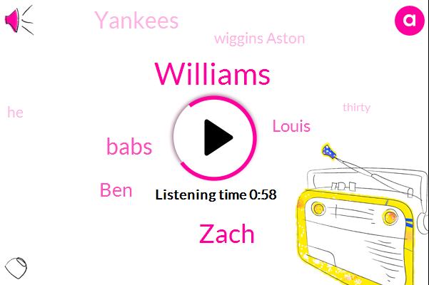 Williams,Zach,Wiggins Aston,Yankees,Babs,BEN,Louis